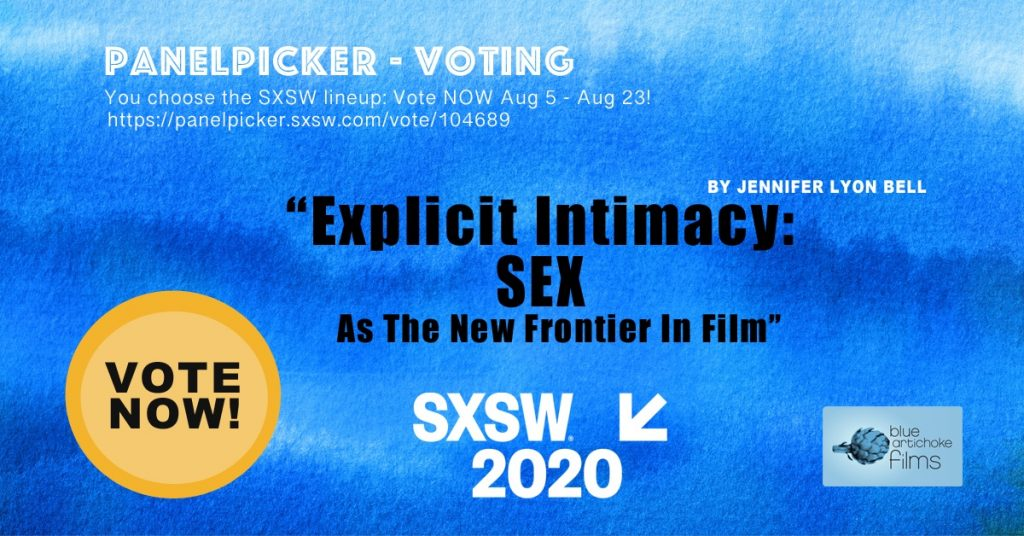 PanelPicker poster for Jennifer Lyon Bell's SXSW 2020 submission - Explicit Intimacy: Sex as the New Frontier in Film
