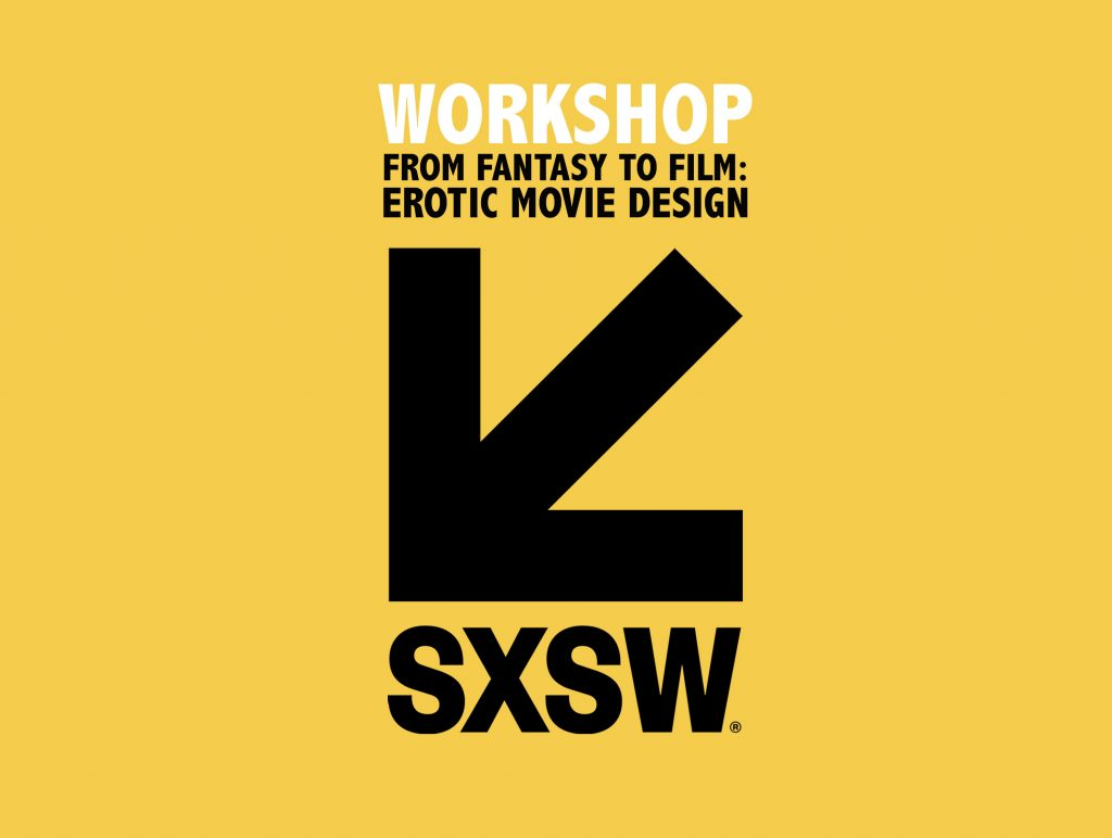 "SXSW logo for ""From Fantasy To Film: Erotic Movie Design"" woorkshop"
